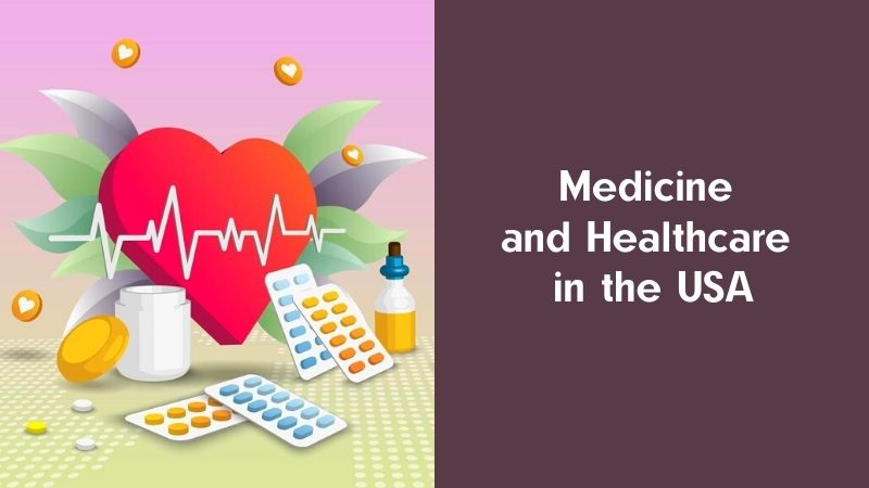 Medicine and Healthcare in the USA