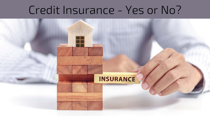 Credit Insurance - Yes or No