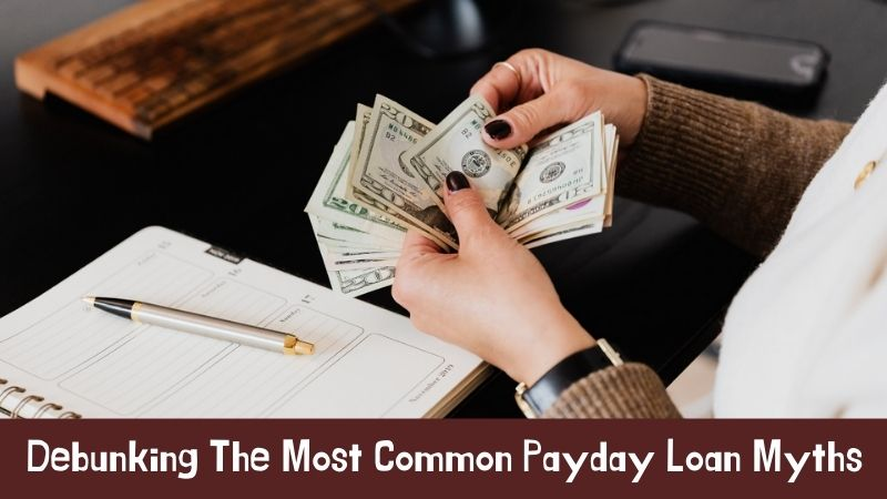 Debunking The Most Common Payday Loan Myths